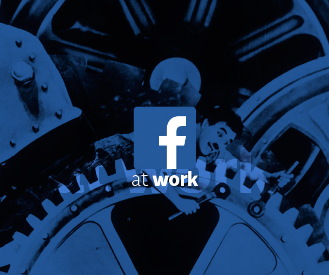 Facebook at Work. La exclusiva Red Social para la comunicación interna de tu Empresa