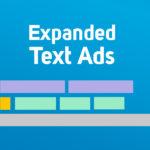 Expanded Text Ads   Anuncios de texto Expandidos. Novedad en Google AdWords disponible ya para todas las cuentas