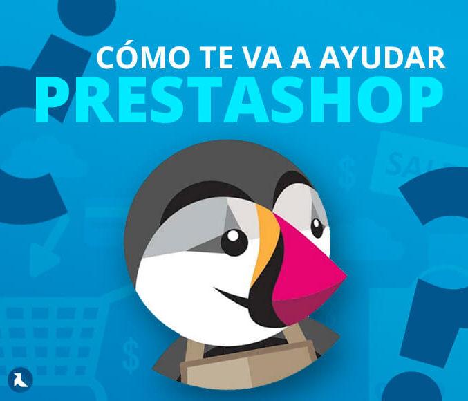 Descubre qué es PrestaShop y cómo te puede ayudar en el desarrollo de tu Tienda Online