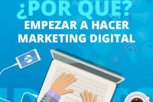 ¿Por qué hacer Marketing Digital?